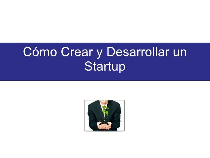 Cómo Crear y Desarrollar un Startup