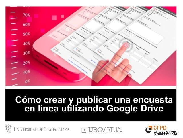 Cómo crear y publicar una encuesta  en línea utilizando Google Drive