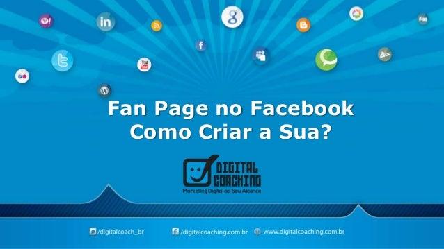 Fan Page no Facebook Como Criar a Sua?