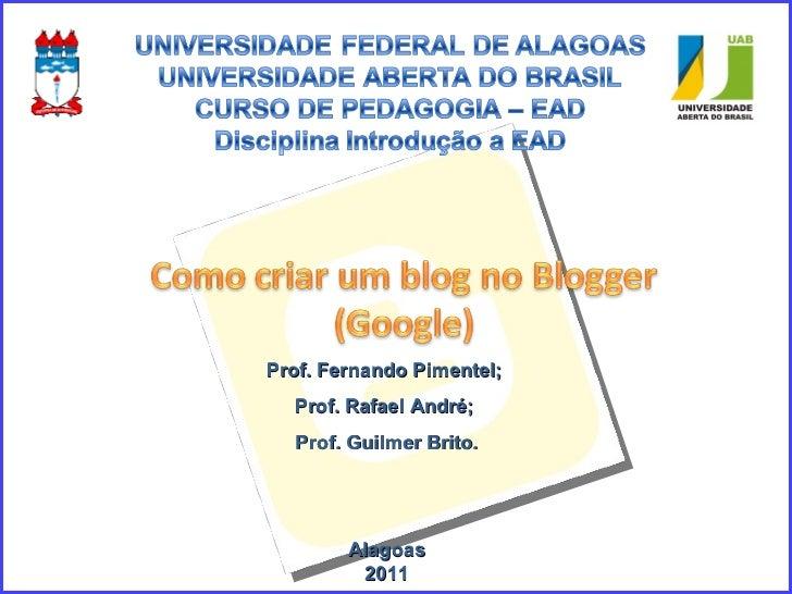 Prof. Fernando Pimentel;  Prof. Rafael André;  Prof. Guilmer Brito. Alagoas 2011