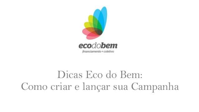 Dicas Eco do Bem: Como criar e lançar sua Campanha