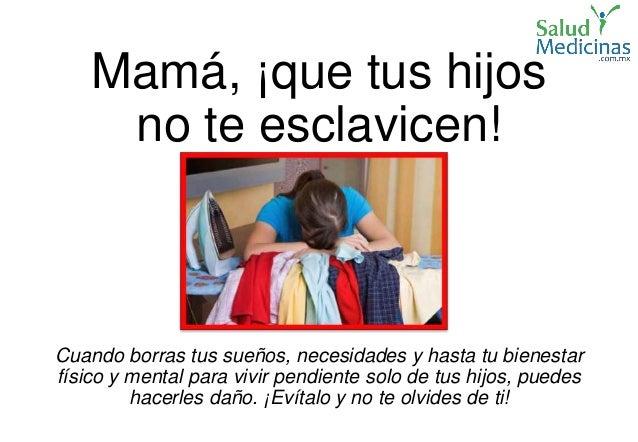 Mamá, ¡que tus hijos no te esclavicen! Cuando borras tus sueños, necesidades y hasta tu bienestar físico y mental para viv...