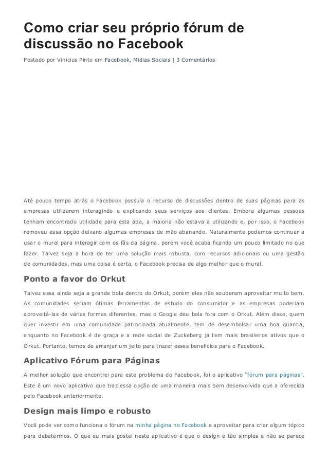 Como criar seu próprio fórum de  discussão no Facebook  Postado por Vinicius Pinto em Facebook, Midias Sociais | 3 Comentá...