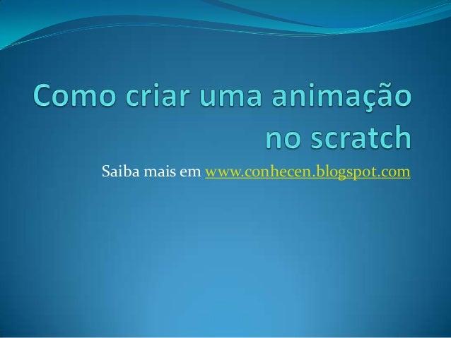 Saiba mais em www.conhecen.blogspot.com