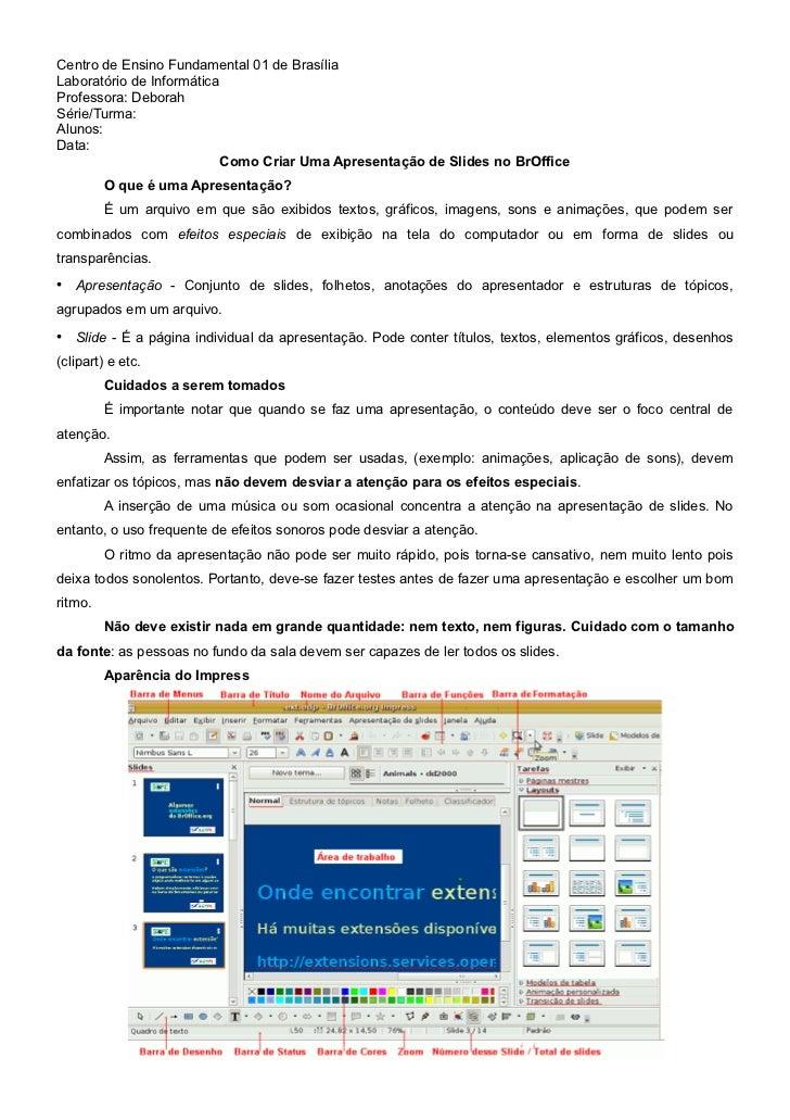 Centro de Ensino Fundamental 01 de Brasília Laboratório de Informática Professora: Deborah Série/Turma: Alunos: Data:     ...