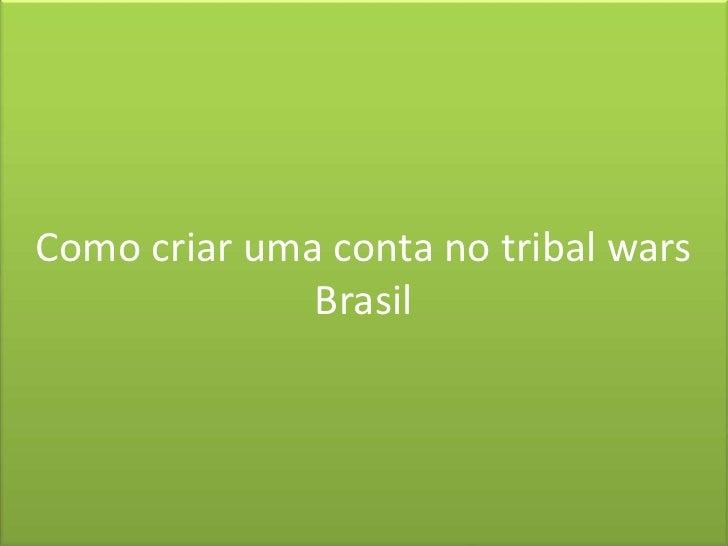 Como criar uma conta no tribal wars Brasil<br />