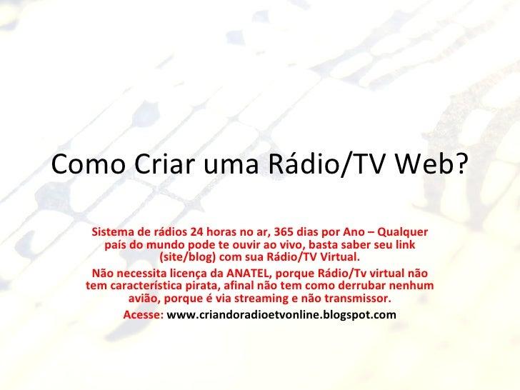Como Criar uma Rádio/TV Web? Sistema de rádios 24 horas no ar, 365 dias por Ano – Qualquer país do mundo pode te ouvir ao ...