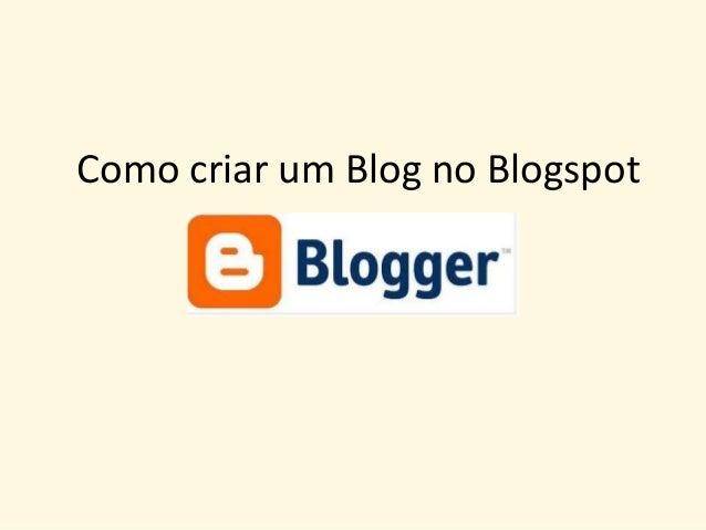 Como criar um Blog no Blogspot