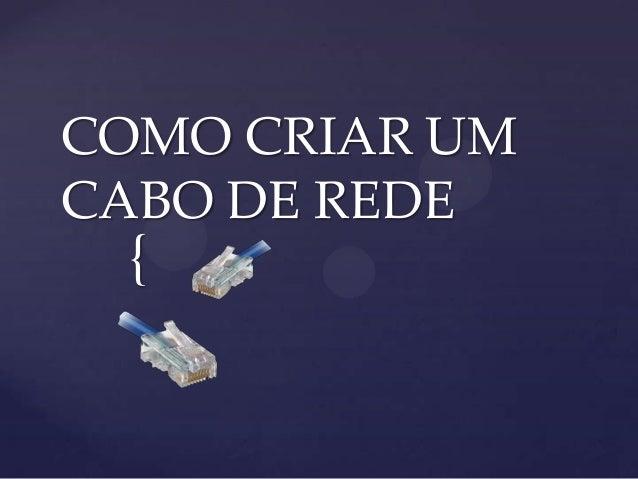 COMO CRIAR UMCABO DE REDE {