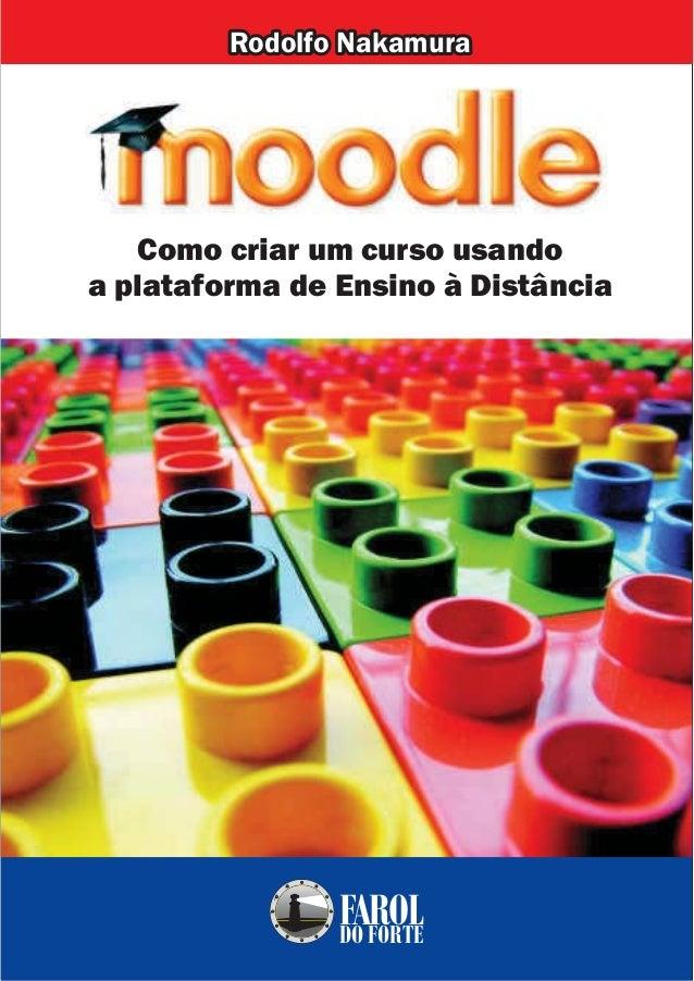 FAROLDO FORTE Como criar um curso usando a plataforma de Ensino à Distância Rodolfo Nakamura