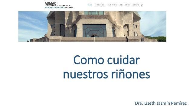 Dra. Lizeth Jazmín Ramírez Como cuidar nuestros riñones