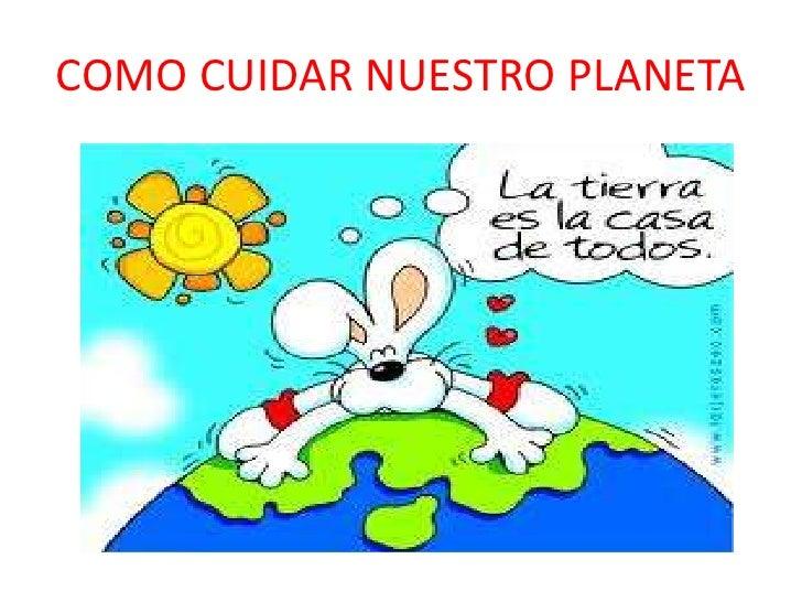 Como cuidar nuestro planeta como cuidar nuestro planeta 1 728gcb1340390889 thecheapjerseys Choice Image