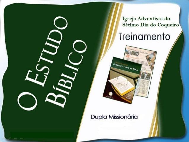 • Qualquer pessoa, membro da Igreja, mesmo com pouca instrução, poderá dar estudos bíblicos. Este método já se praticava n...