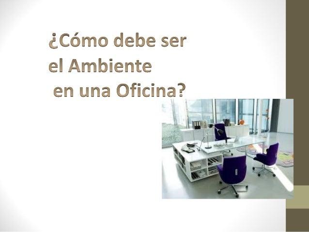 A menudo en una Oficina nos encontramos con elementos que afectan de forma positiva o negativa a nuestro desempeño laboral...