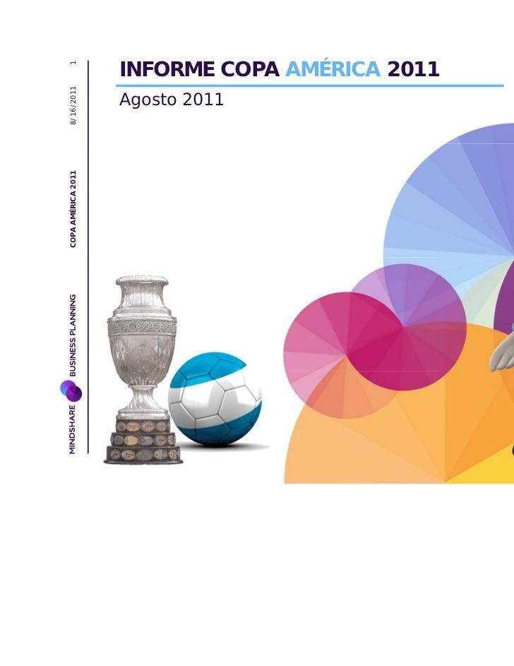 18/16/2011           INFORME COPA AMÉRICA 2011                    Agosto 2011COPA AMÉRICA 2011
