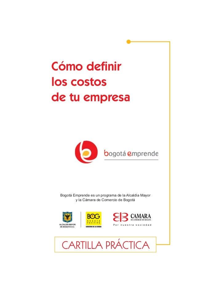 Cómo definirlos costosde tu empresa Bogotá Emprende es un programa de la Alcaldía Mayor         y la Cámara de Comercio de ...