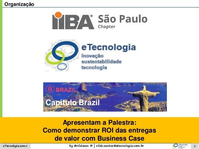 Como demonstrar ROI das entregas de valor com Business Case  Slide 2
