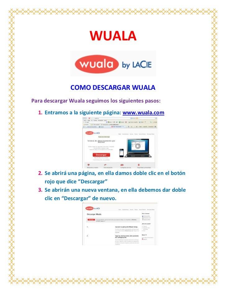 WUALA               COMO DESCARGAR WUALAPara descargar Wuala seguimos los siguientes pasos:  1. Entramos a la siguiente pá...