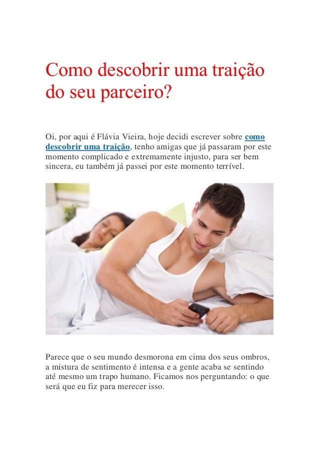 Como descobrir uma traição do seu parceiro? Oi, por aqui é Flávia Vieira, hoje decidi escrever sobre como descobrir uma tr...