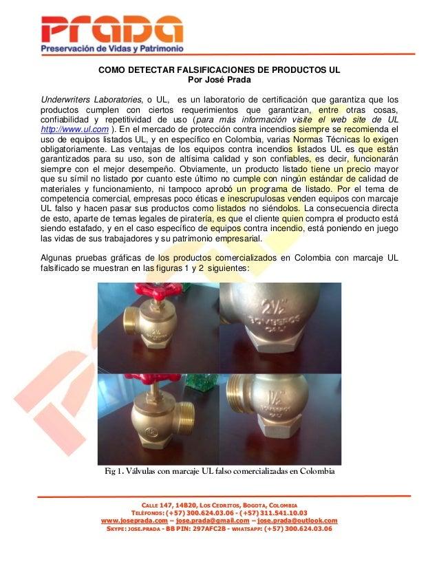 COMO DETECTAR FALSIFICACIONES DE PRODUCTOS UL                               Por José PradaUnderwriters Laboratories, o UL,...