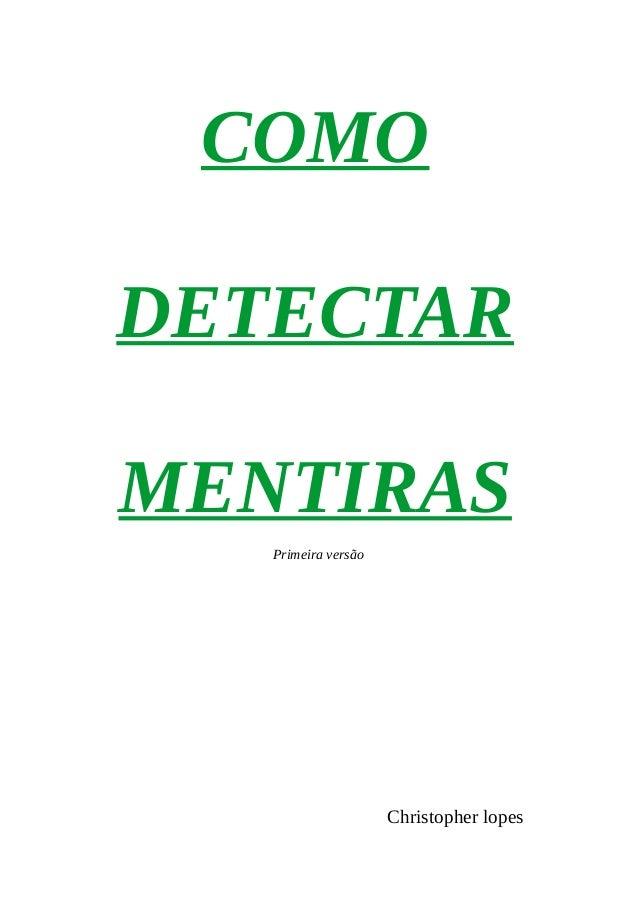 COMO DETECTAR MENTIRAS Primeira versão Christopher lopes
