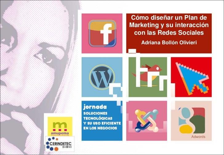 Cómo diseñar un Plan deMarketing y su interacción con las Redes Sociales   Adriana Bollón Olivieri