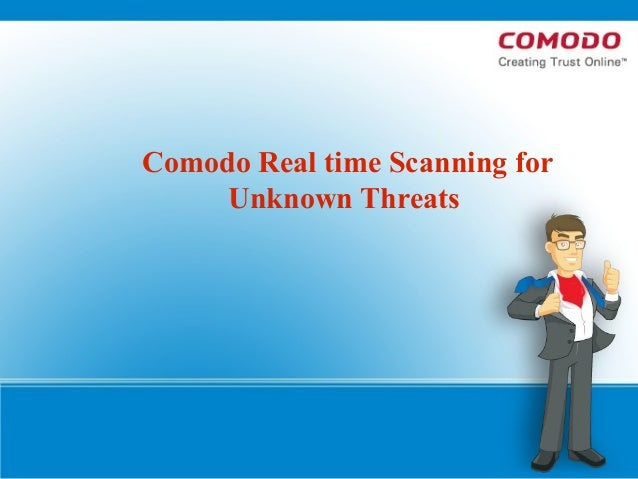 Comodo Real time Scanning for Unknown Threats