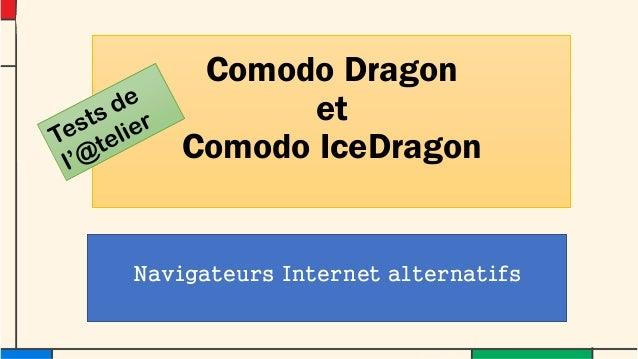 ComodoDragon et ComodoIceDragon  Navigateurs Internet alternatifs