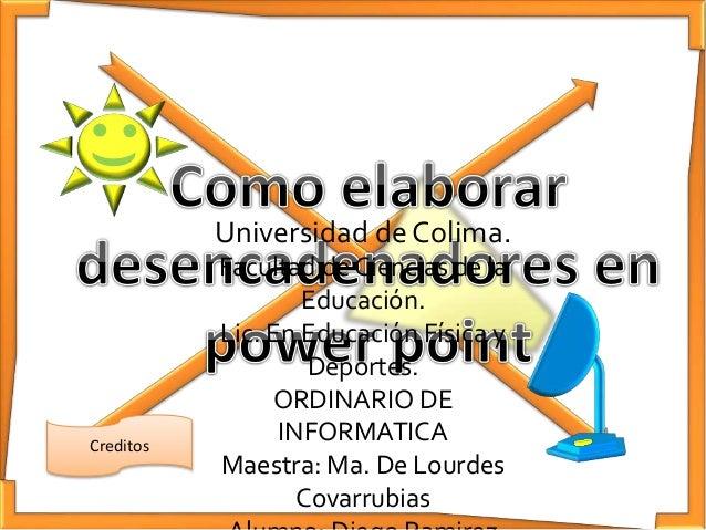 Creditos Universidad de Colima. Facultad de Ciencias de la Educación. Lic. En Educación Física y Deportes. ORDINARIO DE IN...