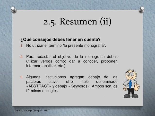 """2.5. Resumen (ii) ¿Qué consejos debes tener en cuenta? 1. No utilizar el término """"la presente monografía"""". 2. Para redacta..."""