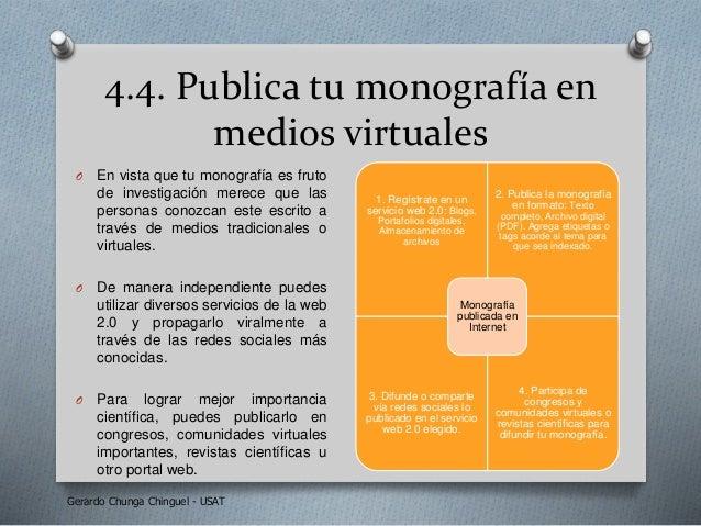 4.4. Publica tu monografía en medios virtuales O En vista que tu monografía es fruto de investigación merece que las perso...