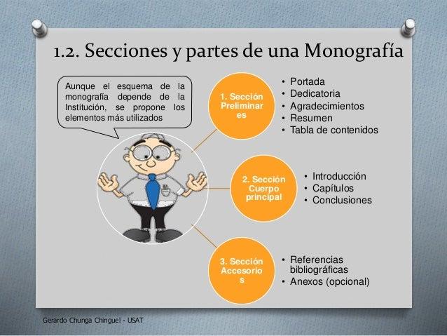 1.2. Secciones y partes de una Monografía 1. Sección Preliminar es • Portada • Dedicatoria • Agradecimientos • Resumen • T...