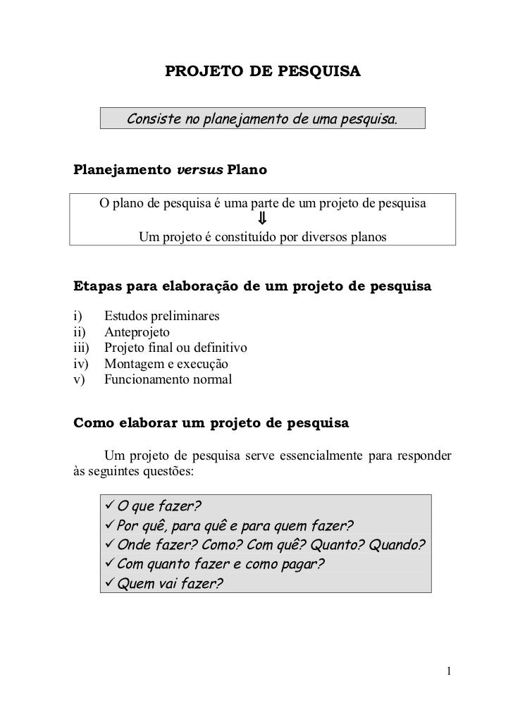 PROJETO DE PESQUISA           Consiste no planejamento de uma pesquisa.Planejamento versus Plano       O plano de pesquisa...