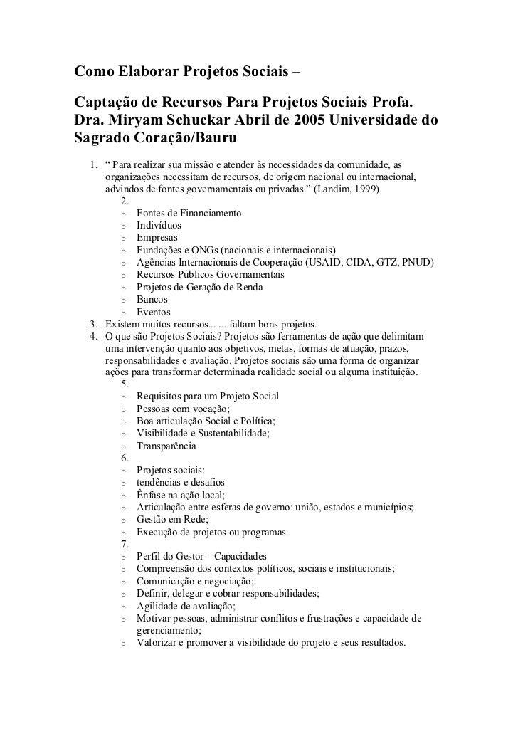 Como Elaborar Projetos Sociais – Captação de Recursos Para Projetos Sociais Profa. Dra. Miryam Schuckar Abril de 2005 Univ...