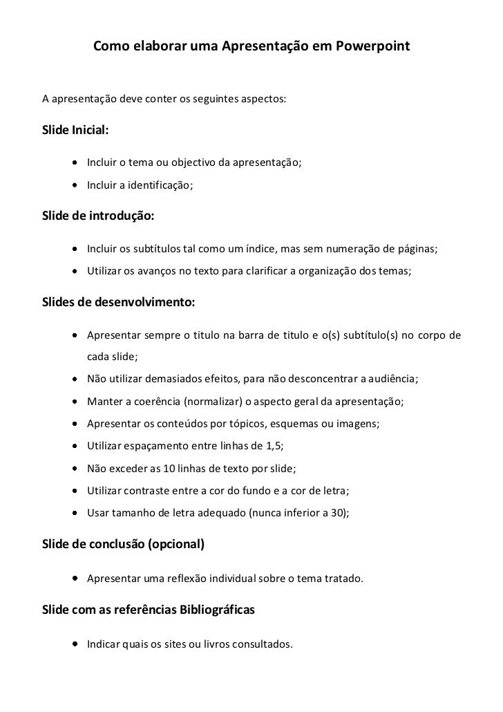 Como elaborar uma Apresentação em PowerpointA apresentação deve conter os seguintes aspectos:Slide Inicial:         Inclui...