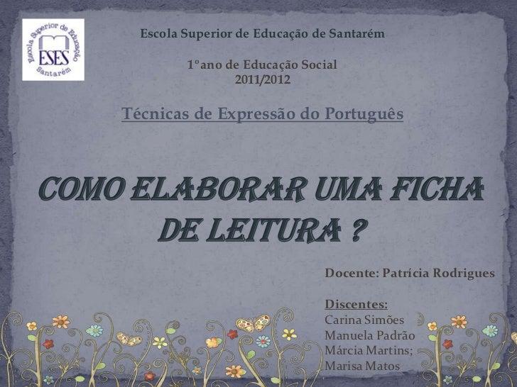 Escola Superior de Educação de Santarém         1ºano de Educação Social                2011/2012Técnicas de Expressão do ...