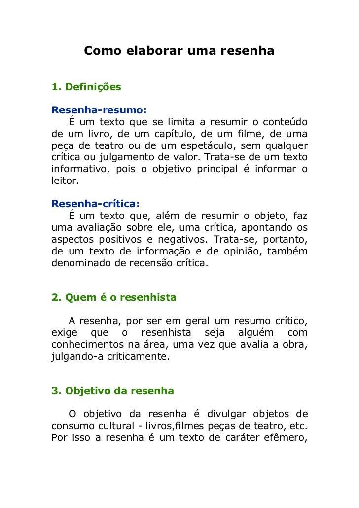 Como elaborar uma resenha1. DefiniçõesResenha-resumo:     É um texto que se limita a resumir o conteúdode um livro, de um ...
