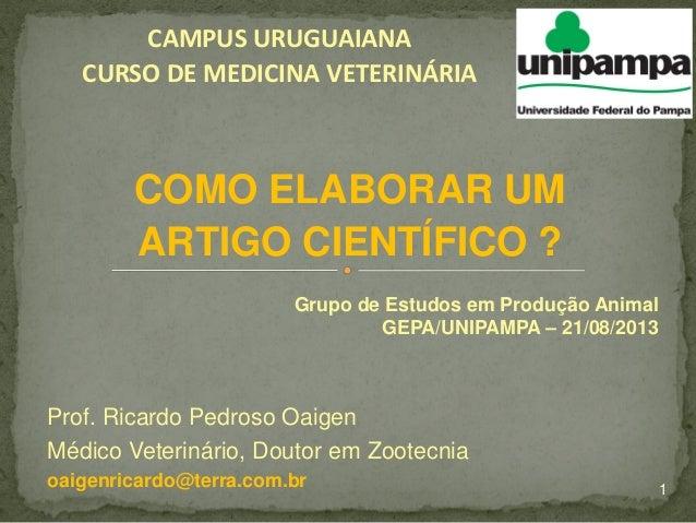 CAMPUS URUGUAIANA CURSO DE MEDICINA VETERINÁRIA Prof. Ricardo Pedroso Oaigen Médico Veterinário, Doutor em Zootecnia oaige...