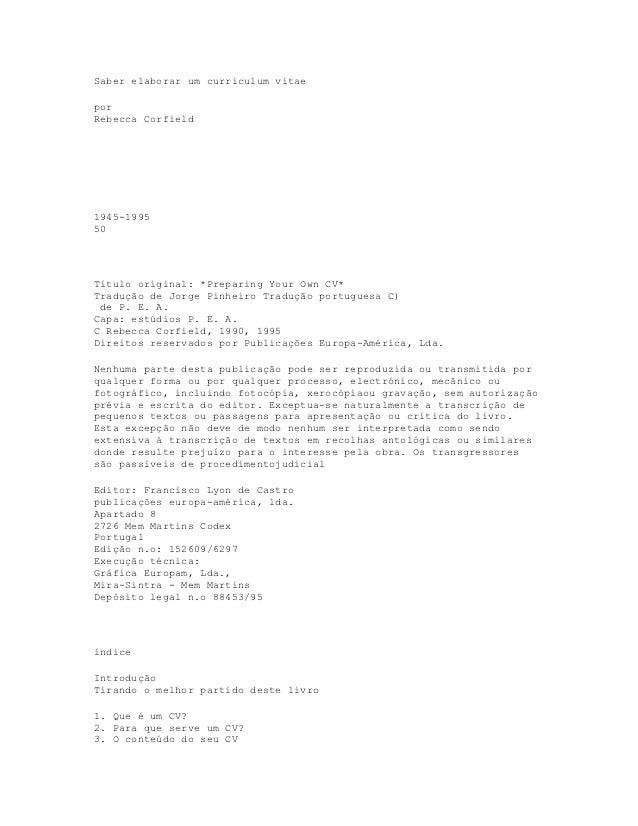 Saber elaborar um curriculum vitaeporRebecca Corfield1945-199550Título original: *Preparing Your Own CV*Tradução de Jorge ...