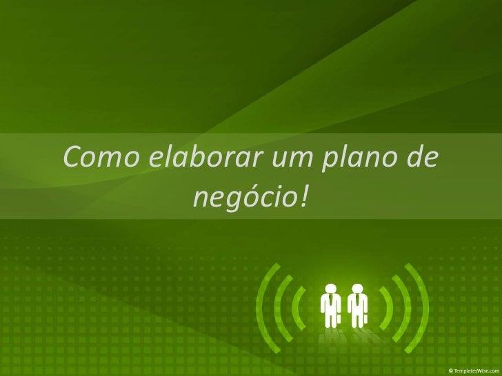 Projeto piloto de atendimento via Short Message Service - SMS<br />Como elaborar um plano de negócio!<br />