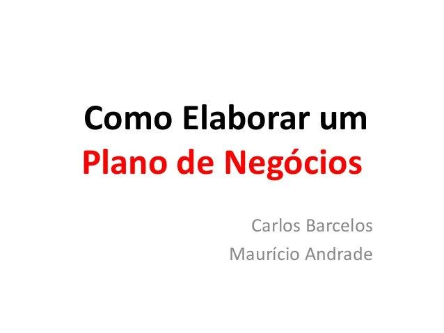 Como Elaborar um Plano de Negócios Carlos Barcelos Maurício Andrade