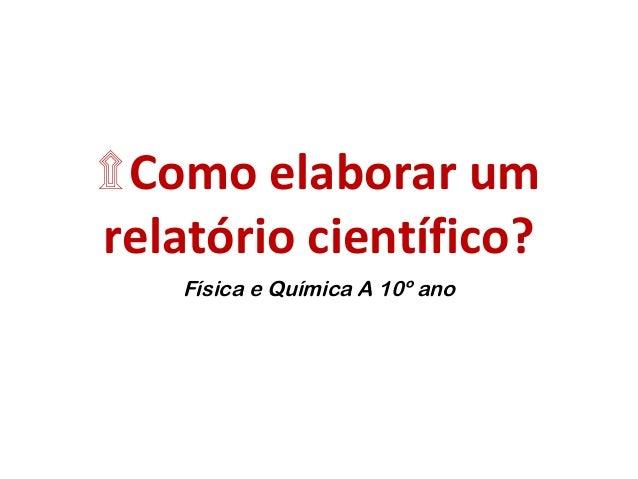 ۩Como elaborar um relatório científico? Física e Química A 10º ano