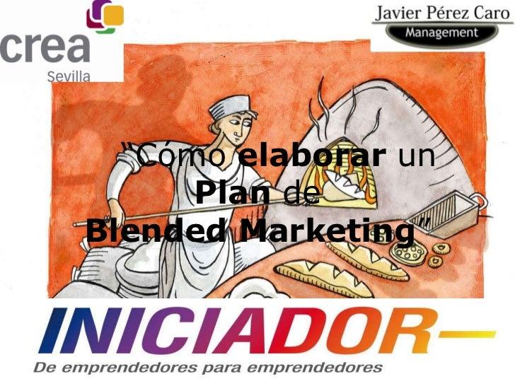 """""""Cómo elaborar un      Plan deBlended Marketing"""""""