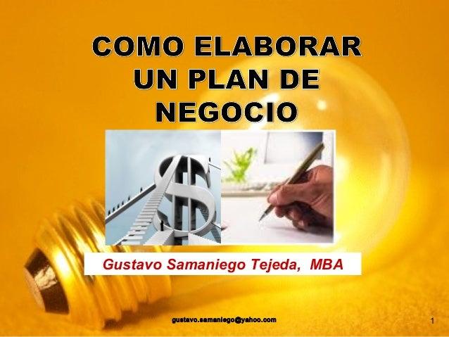 1 Gustavo Samaniego Tejeda, MBA gustavo.samaniego@yahoo.com