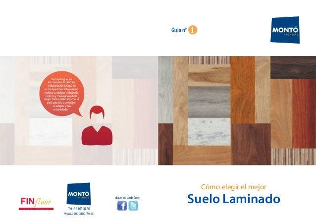 1 Guía nº  Cómo elegir el mejor  síguenos también en Suelo Laminado  Recuerda que en  las tiendas de pintura  y decoración...