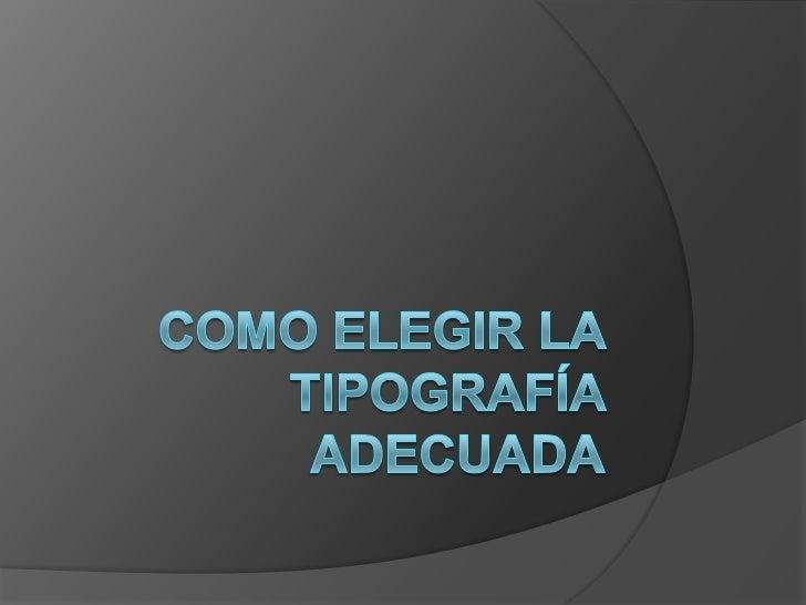 Como elegir la tipografía adecuada