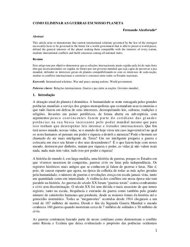 1 COMO ELIMINAR AS GUERRAS EM NOSSO PLANETA Fernando Alcoforado* Abstract This article aims to demonstrate that current in...