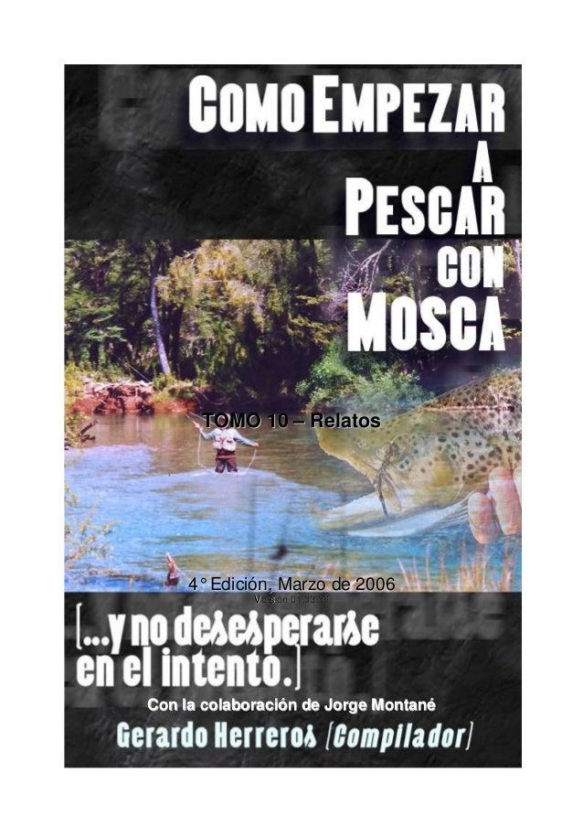 TOMO 10 – Relatos  4° Edición, Marzo de 2006 Versión 01/03/06  Con la colaboración de Jorge Montané