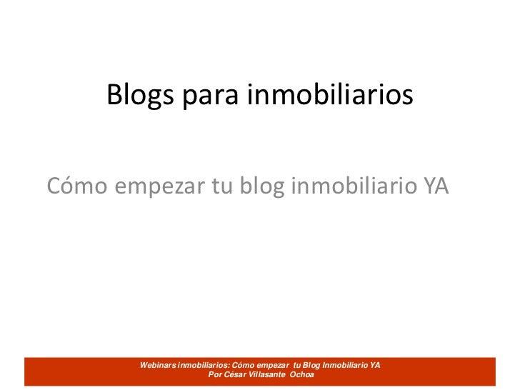 Blogs para inmobiliariosCómo empezar tu blog inmobiliario YA        Webinars inmobiliarios: Cómo empezar tu Blog Inmobilia...