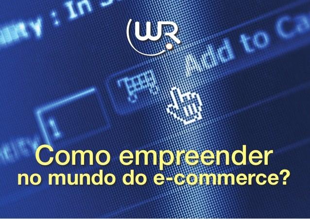 Como empreenderno mundo do e-commerce?